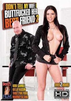 Dont Tell My Wife I Buttfucked Her Best Friend 2 (2012) Dvdrip Avi
