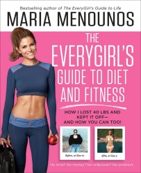 Maria Menounos - The Everygirl's Guide to Diet and Fitness