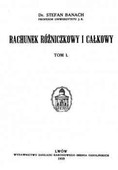 Stefan Banach - Rachunek rozniczkowy i calkowy
