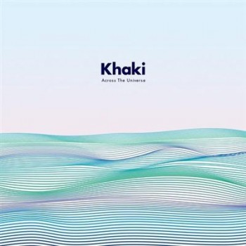 Khaki - Across the Universe (2016)