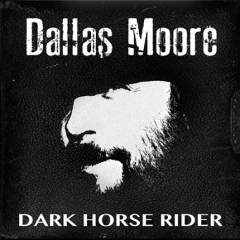 Dallas Moore - Dark Horse Rider (2015)