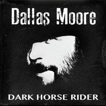 Dallas Moore - Dark Horse Rider (2015)