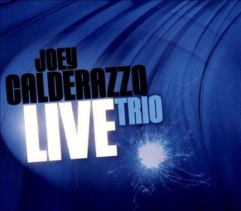 Joey Calderazzo Trio - Live
