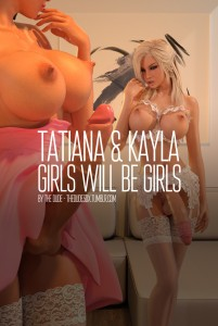 TATIANA AND KAYLA GIRLS WILL BE GIRLS from THEDUDE3DX